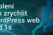 Zrychlení webu pod 1s – školení 1.3. 2016