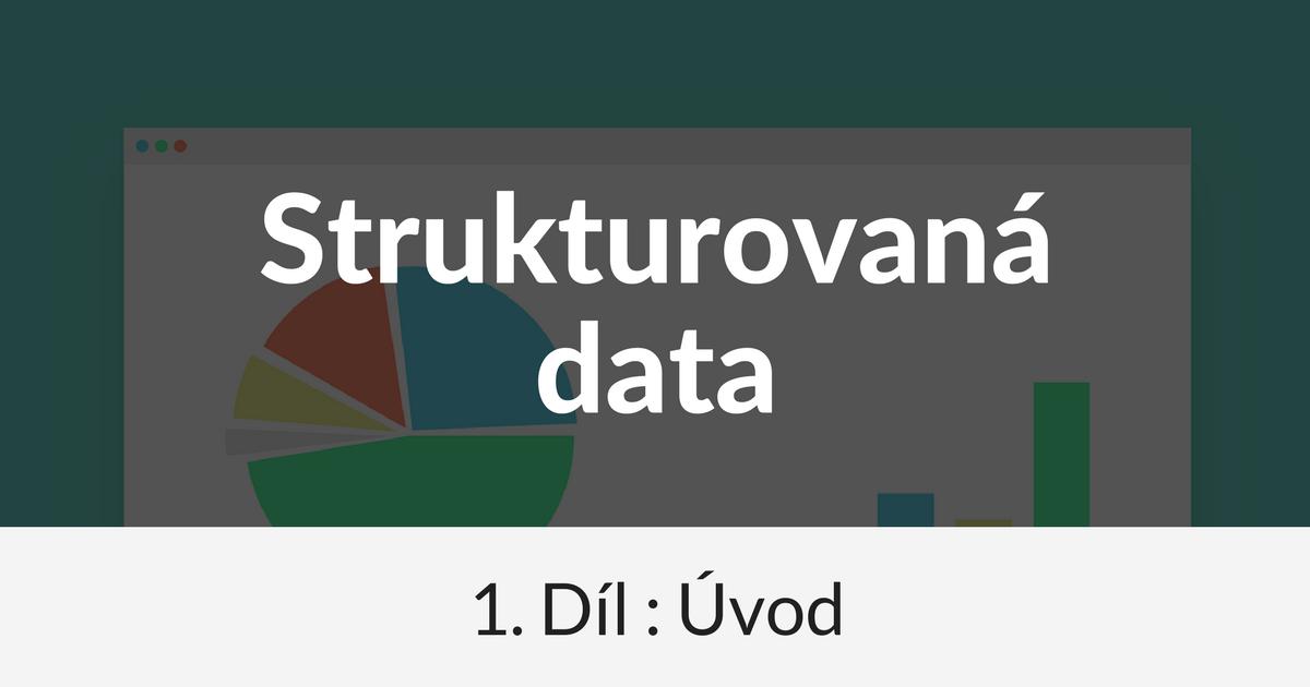 Strukturovaná data I: Úvod