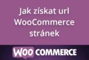 Jak získat url WooCommerce stránek