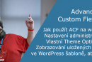 Advanced Custom Fields ve WordPress šabloně
